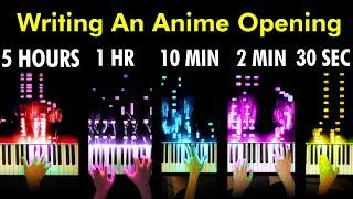 I Wrote An Anime Opening In 30 Seconds   2 Minutes   10 Minutes   1 Hour   5 Hours