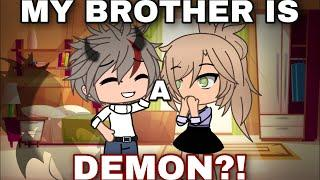 MY BROTHER IS A DEMON?! ~ GLMM / gacha life mini movie