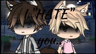 "I ""HATE"" you! 