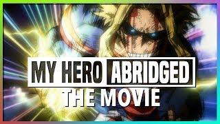 My Hero Academia ABRIDGED the MOVIE