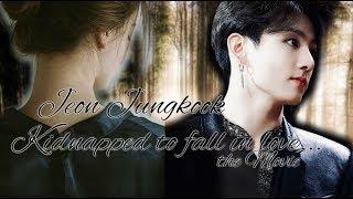BTS ~ FF ~ 21+ ~ Jeon Jungkook - Kidnapped to fall in love... MOVIE 1/2 Birthday Special