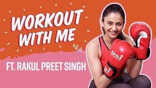 Rakul Preet Singh shares her fitness routine, suggests weight loss tips | Workout With Me | Fitness