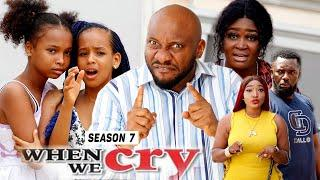 WHEN WE CRY (SEASON 7) {TRENDING NEW MOVIE} - 2021 LATEST NIGERIAN NOLLYWOOD MOVIES