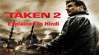 Taken 2 Movie Explained In Hindi   Hollywood MOVIES Explain In Hindi