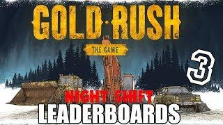 GOLD RUSH THE GAME LEADERBOARDS UPDATE  IS HERE Part 3 Night Shift.