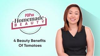 Homemade Beauty: 4 Beauty Benefits Of Tomatoes - POPxo