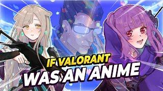 If Valorant Was An Anime