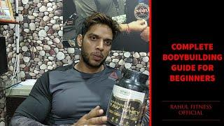 COMPLETE BODYBUILDING GUIDE FOR BEGINNERS | RAHUL FITNESS OFFICIAL