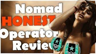 Nomad HONEST Operator Review | Rainbow Six Siege