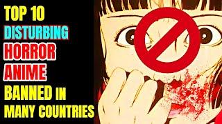 11 Disturbing Horror Anime That Are Banned In Many Countries!