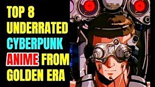 Top 8 Underrated Cyberpunk Anime From 80's And Early 90's!