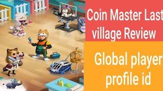 Last Village of Coin Master |Global player Id|