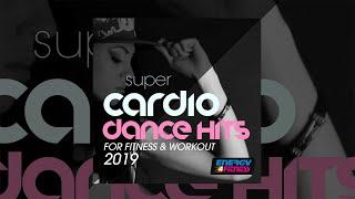 E4F - Super Cardio Dance Hits For Fitness & Workout 2019 - Fitness & Music 2019