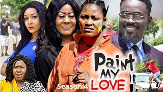 Paint My Love Official Season 4 - New Movie 2020 Latest Nigerian Nollywood Movie Full HD