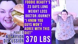 foodie beauty's 23 days long weight loss journey | nutrition discussion part.1